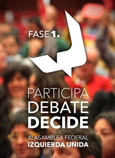Photo of Fase 1 de la XI Asamblea Federal de IU: Participa, Debate, Decide