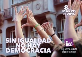 """Photo of MANIFIESTO 8 DE MARZO 2016 """"SIN IGUALDAD NO HAY DEMOCRACIA"""""""